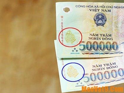 Cách nhận biết tiền 500 nghìn giả, những mẹo phân biệt tiền 500k thật giả bạn nên biết